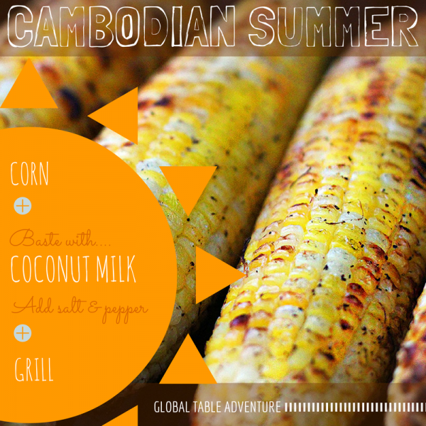 Cambodian Grilled Corn | Celebrate Corn season with 20 dishes from around the world