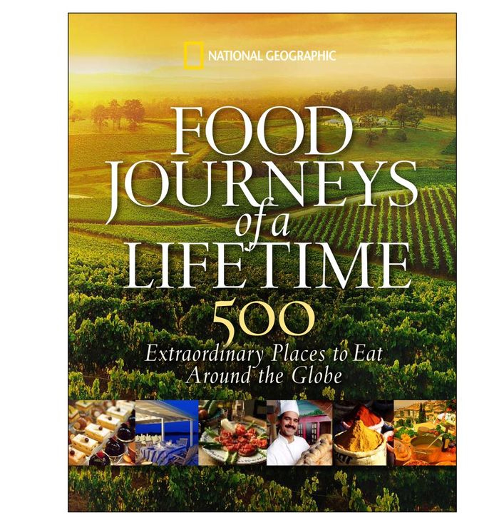 Food Journeys of a Lifetime, National Geographic